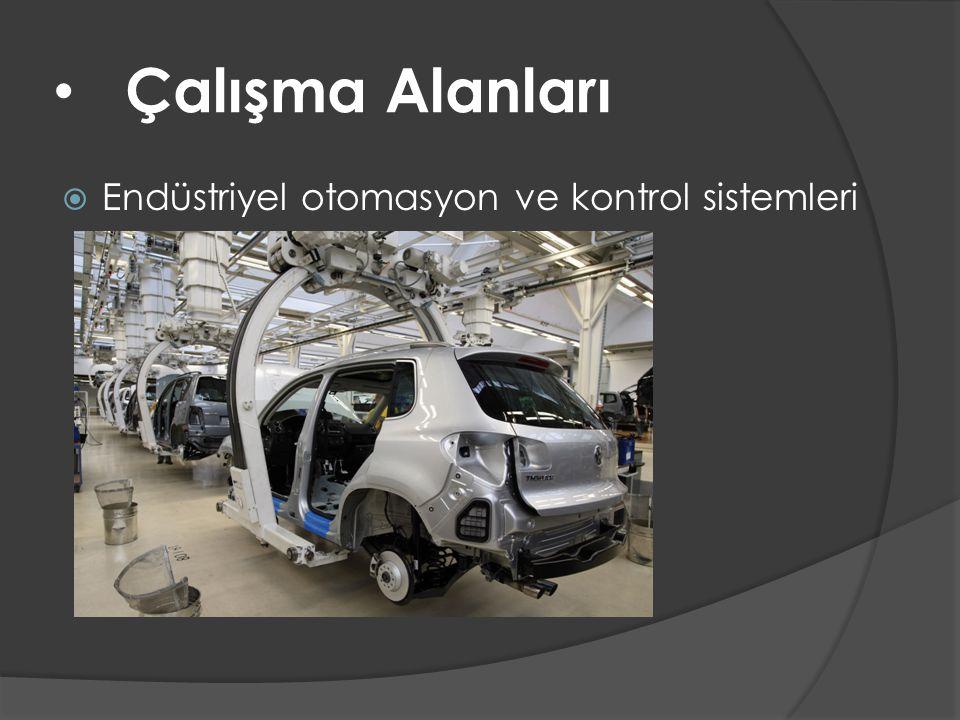 • Çalışma Alanları  Endüstriyel otomasyon ve kontrol sistemleri