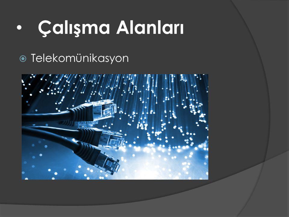 • Çalışma Alanları  Telekomünikasyon