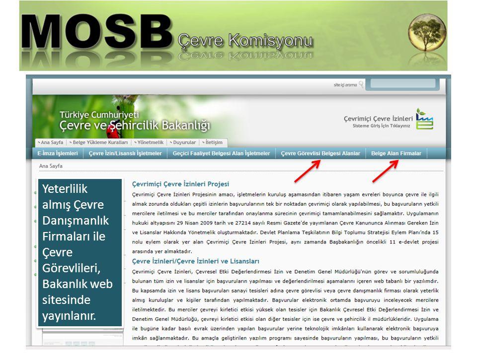 Yeterlilik almış Çevre Danışmanlık Firmaları ile Çevre Görevlileri, Bakanlık web sitesinde yayınlanır.