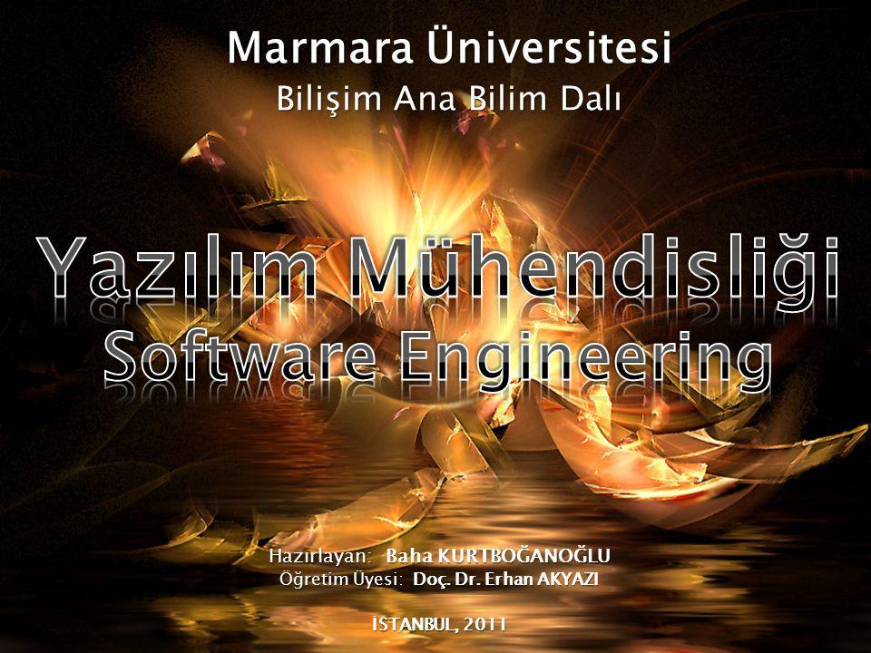 Marmara Üniversitesi Bilişim Ana Bilim Dalı Hazırlayan: Baha KURTBOĞANOĞLU Öğretim Üyesi: Doç. Dr. Erhan AKYAZI İSTANBUL, 2011