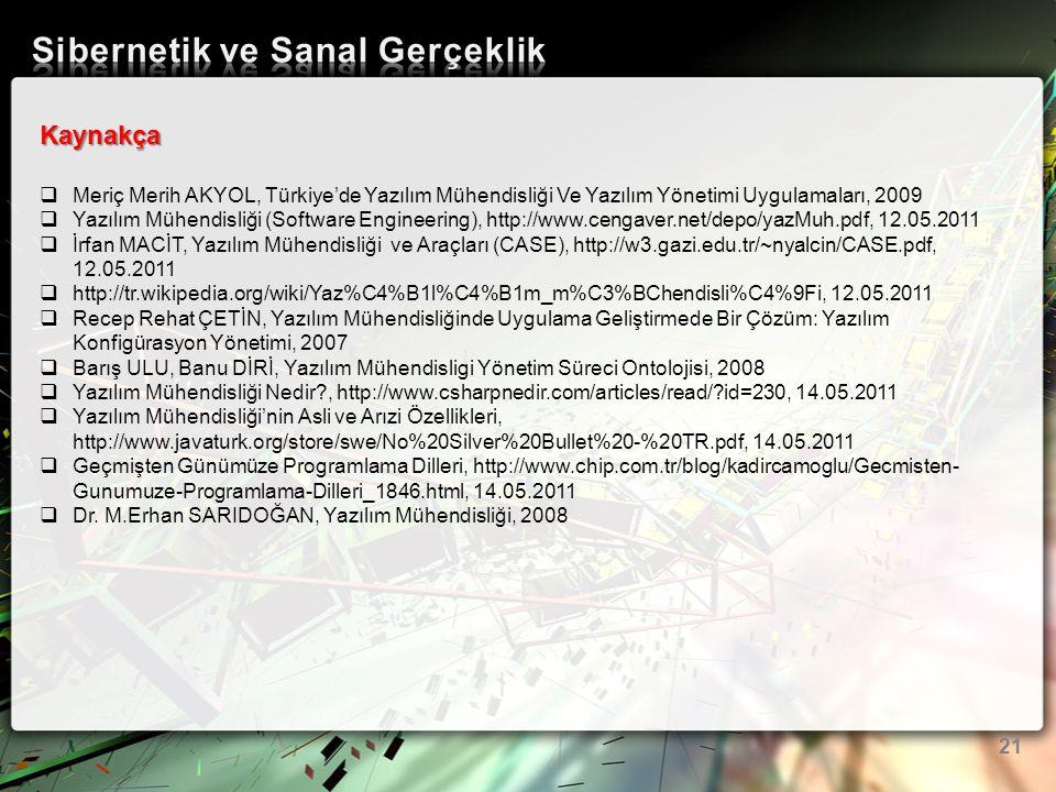21 Kaynakça  Meriç Merih AKYOL, Türkiye'de Yazılım Mühendisliği Ve Yazılım Yönetimi Uygulamaları, 2009  Yazılım Mühendisliği (Software Engineering),