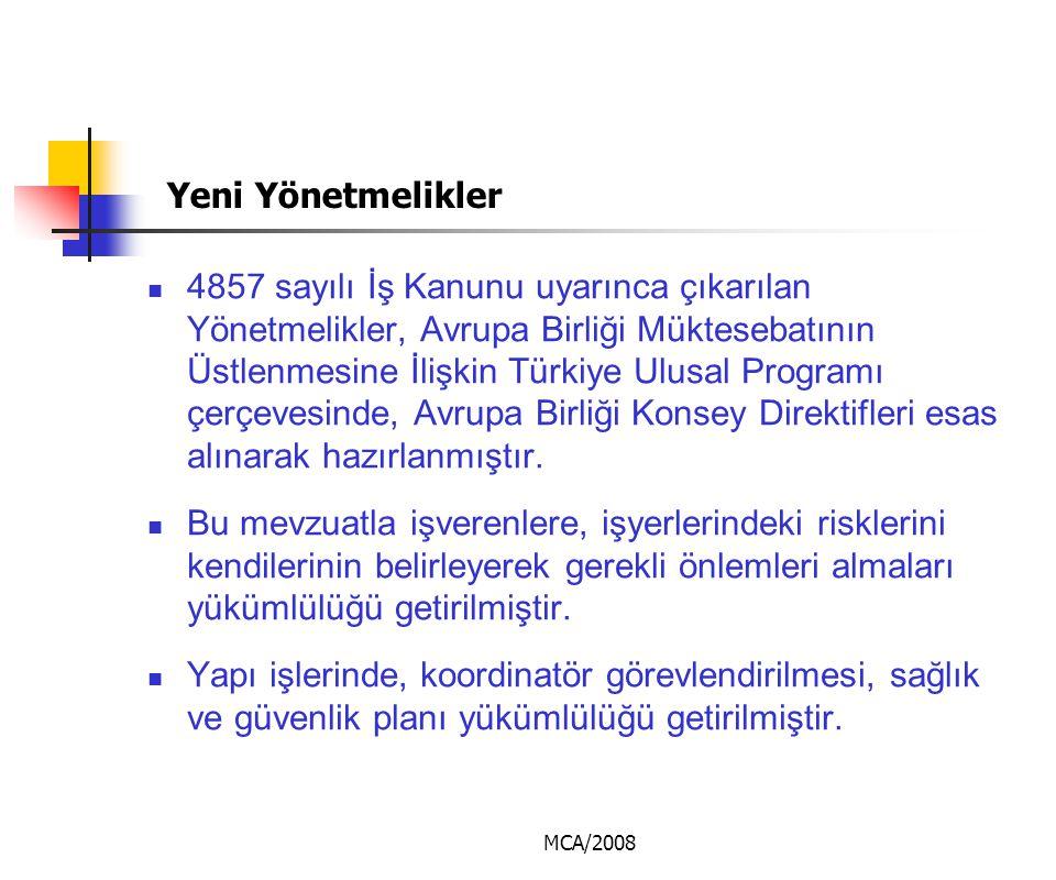 MCA/2008 Yeni Yönetmelikler  4857 sayılı İş Kanunu uyarınca çıkarılan Yönetmelikler, Avrupa Birliği Müktesebatının Üstlenmesine İlişkin Türkiye Ulusa