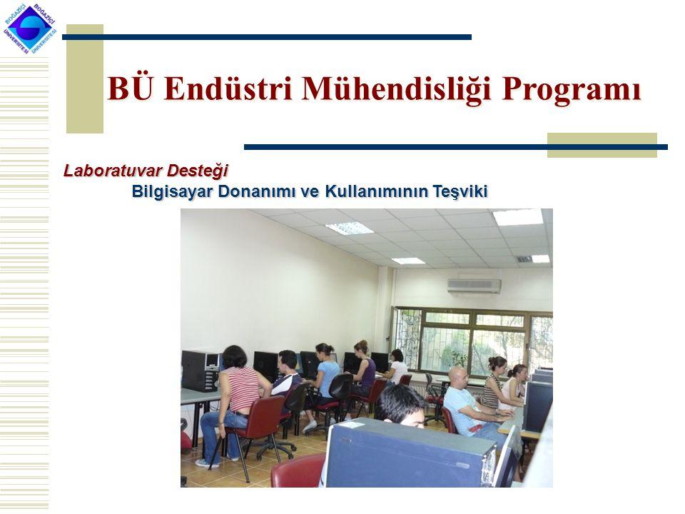 BÜ Endüstri Mühendisliği Programı Laboratuvar Desteği Bilgisayar Donanımı ve Kullanımının Teşviki