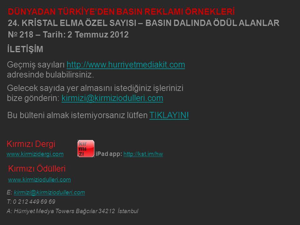 Kırmızı Dergi www.kirmizidergi.comiPad app: http://kst.im/hw Kırmızı Ödülleri www.kirmiziodulleri.com E: kirmizi@kirmiziodulleri.com T: 0 212 449 69 6