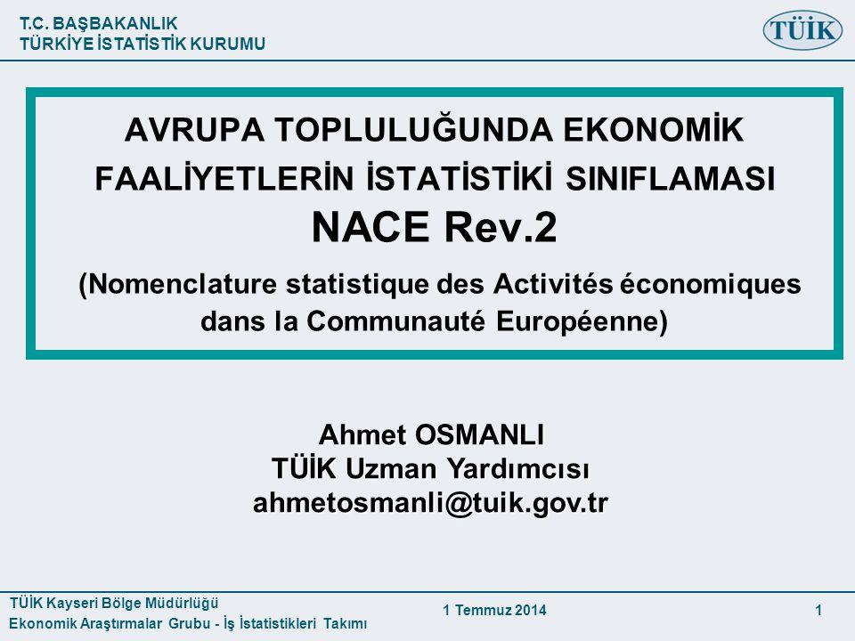T.C. BAŞBAKANLIK TÜRKİYE İSTATİSTİK KURUMU TÜİK Kayseri Bölge Müdürlüğü Ekonomik Araştırmalar Grubu - İş İstatistikleri Takımı 1 Temmuz 2014 1 AVRUPA