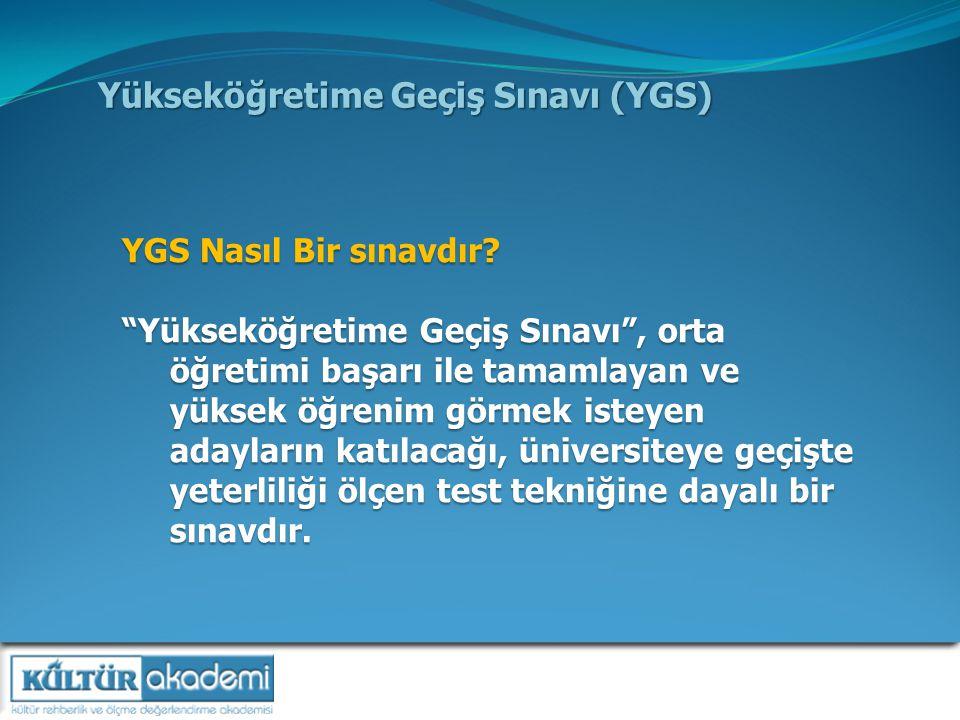 Yükseköğretime Geçiş Sınavı (YGS) YGS Nasıl Bir sınavdır.