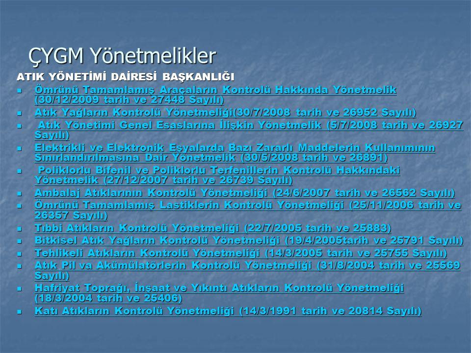 ÇYGM Yönetmelikler ATIK YÖNETİMİ DAİRESİ BAŞKANLIĞI  Ömrünü Tamamlamış Araçaların Kontrolü Hakkında Yönetmelik (30/12/2009 tarih ve 27448 Sayılı) Ömr