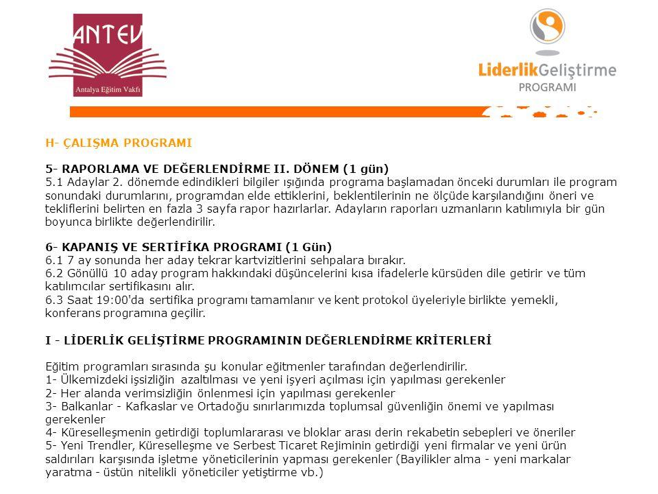 H- ÇALIŞMA PROGRAMI 5- RAPORLAMA VE DEĞERLENDİRME II.