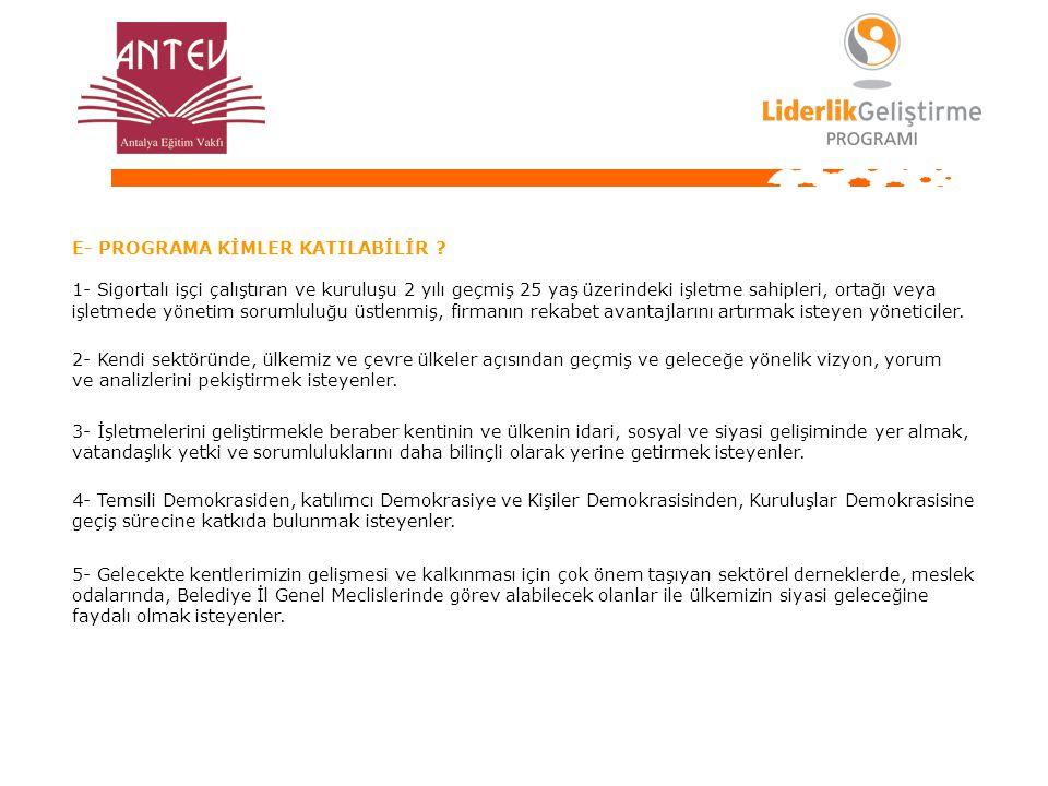 E- PROGRAMA KİMLER KATILABİLİR .