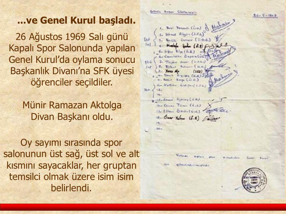 Oy sayımı sırasında spor salonunun üst sağ, üst sol ve alt kısmını sayacaklar, her gruptan temsilci olmak üzere isim isim belirlendi. 26 Ağustos 1969