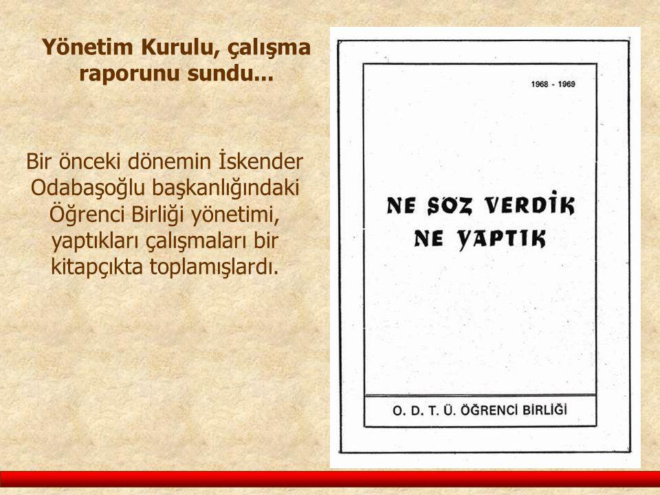 Bir önceki dönemin İskender Odabaşoğlu başkanlığındaki Öğrenci Birliği yönetimi, yaptıkları çalışmaları bir kitapçıkta toplamışlardı. Yönetim Kurulu,