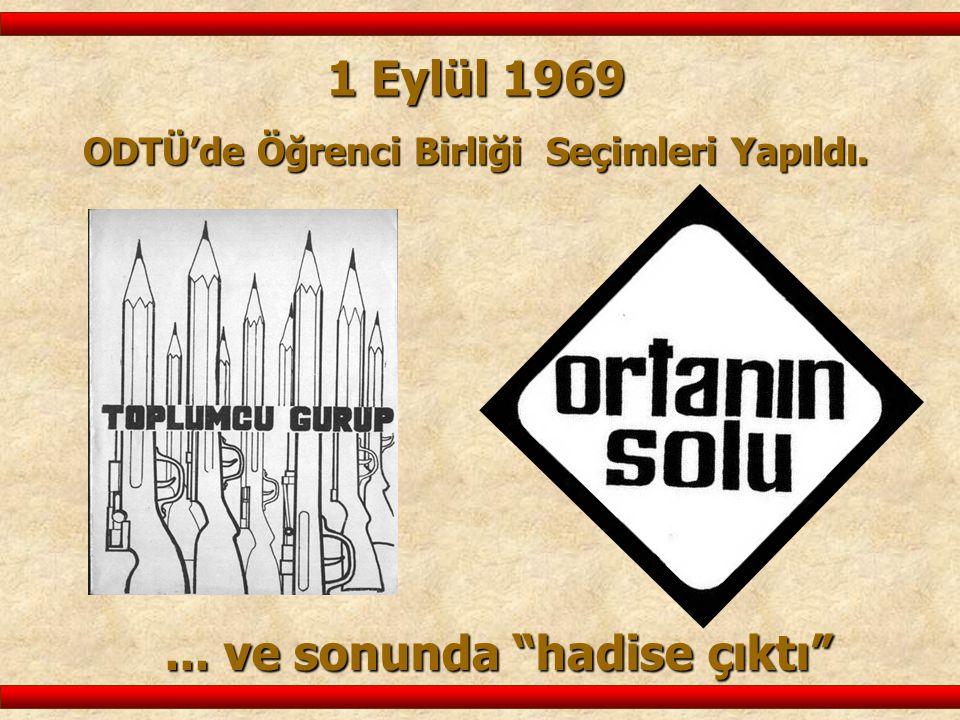 """1 Eylül 1969 ODTÜ'de Öğrenci Birliği Seçimleri Yapıldı.... ve sonunda """"hadise çıktı"""""""