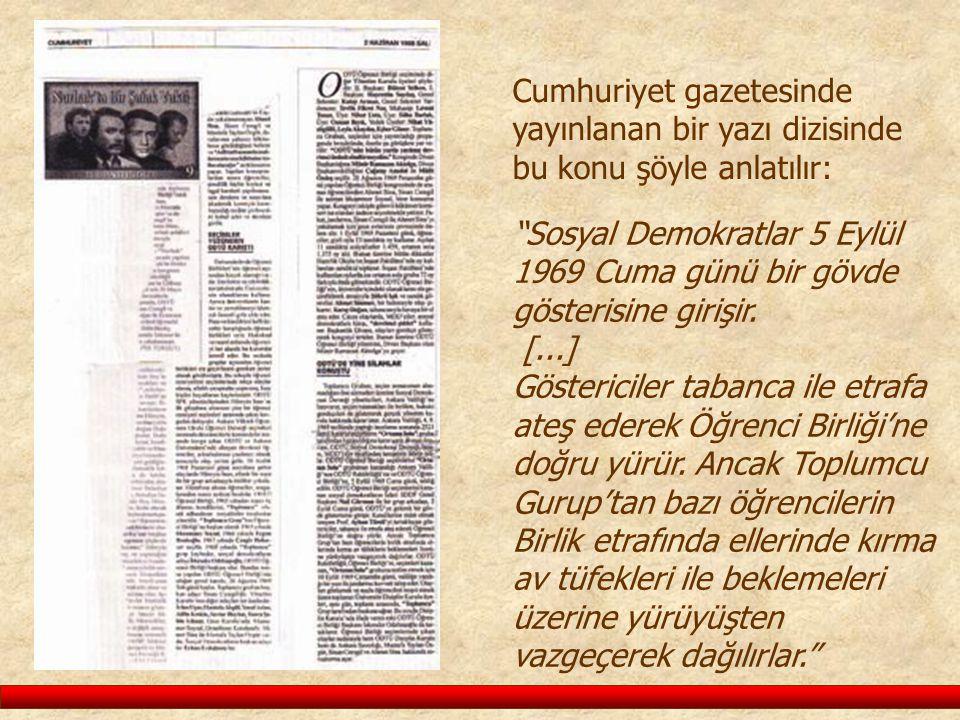 """""""Sosyal Demokratlar 5 Eylül 1969 Cuma günü bir gövde gösterisine girişir. [...] Göstericiler tabanca ile etrafa ateş ederek Öğrenci Birliği'ne doğru y"""