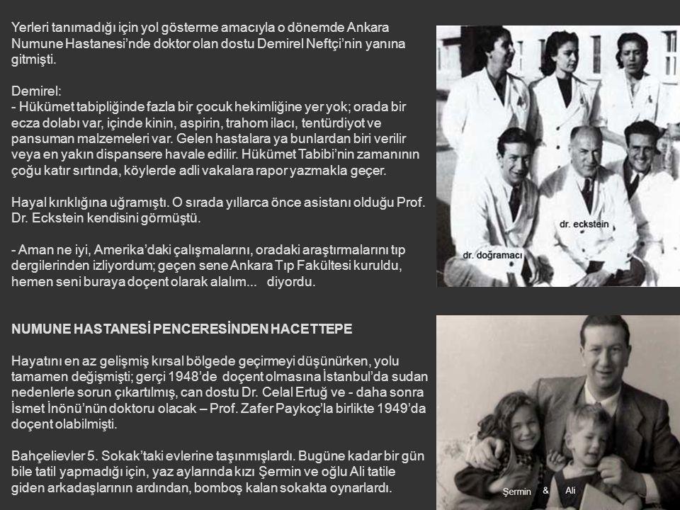 BİN BEBEKTEN ÜÇ YÜZÜNÜN ÖLDÜĞÜ ÜLKEDE Bir zamanlar Manisa'da Dr. Eckstein'la tanışmasına vesile olmuş eniştesi Dr. Lütfü Kırdar o sırada İstanbul Vali
