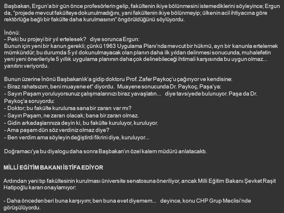 TIP FAKÜLTESİ'NDE KIYAMET KOPUYOR Devlet Planlama Teşkilatı; 1963 yılı başında Ankara Üniversitesi Rektörlüğü'ne bir yazı yazarak 1963 Uygulama Planı'