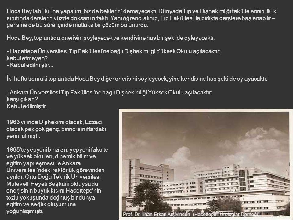 İçlerinde Hacettepe Üniversitesi'nin şu andaki rektörü olan T.E.D. Ankara Koleji'nden de ağabeyimiz olan Prof. Dr. Tunçalp Özgen'in de bulunduğu öğren