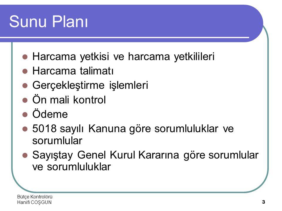 Bütçe Kontrolörü Hanifi COŞGUN3 Sunu Planı  Harcama yetkisi ve harcama yetkilileri  Harcama talimatı  Gerçekleştirme işlemleri  Ön mali kontrol 