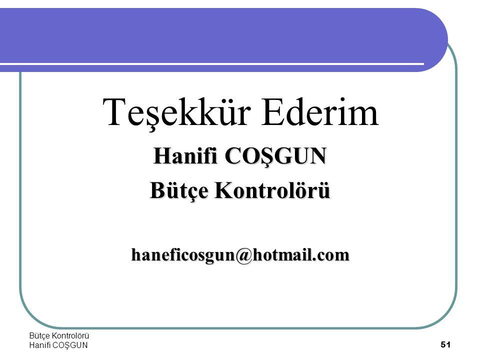 Bütçe Kontrolörü Hanifi COŞGUN51 Teşekkür Ederim Hanifi COŞGUN Bütçe Kontrolörü haneficosgun@hotmail.com
