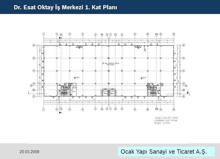 Dr. Esat Oktay İş Merkezi 1. Kat Planı Ocak Yapı Sanayi ve Ticaret A.Ş. 20.03.2009