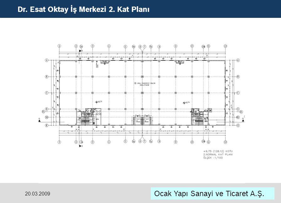 Dr. Esat Oktay İş Merkezi 2. Kat Planı Ocak Yapı Sanayi ve Ticaret A.Ş. 20.03.2009