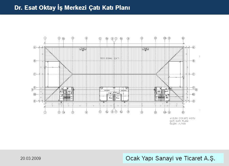 Dr. Esat Oktay İş Merkezi Çatı Katı Planı Ocak Yapı Sanayi ve Ticaret A.Ş. 20.03.2009