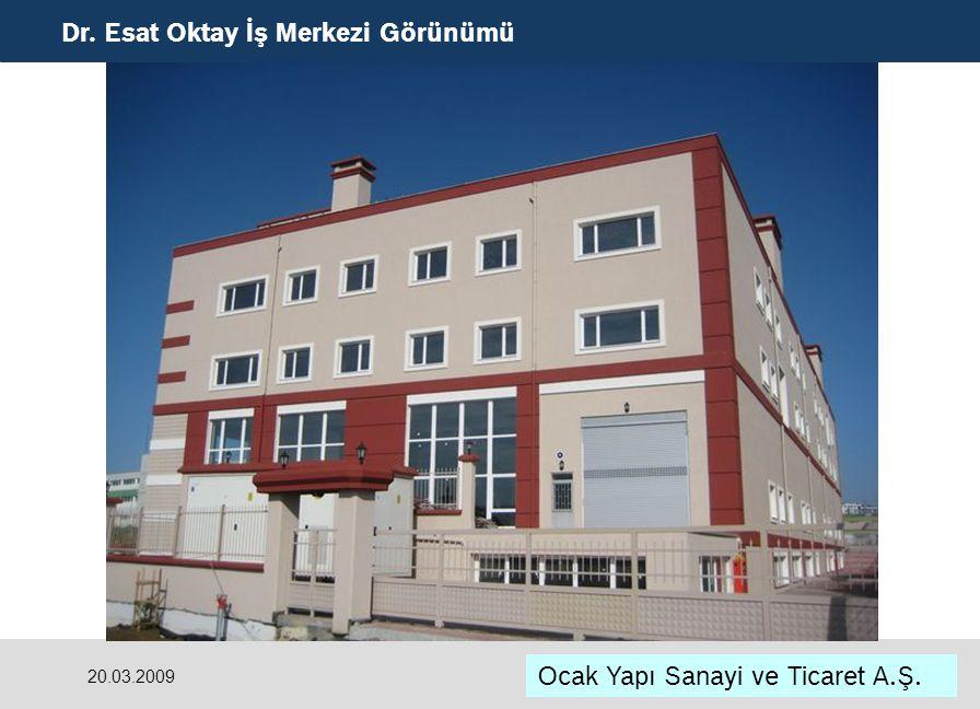 Dr. Esat Oktay İş Merkezi Görünümü Ocak Yapı Sanayi ve Ticaret A.Ş. 20.03.2009