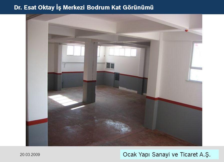 Dr. Esat Oktay İş Merkezi Bodrum Kat Görünümü Ocak Yapı Sanayi ve Ticaret A.Ş. 20.03.2009