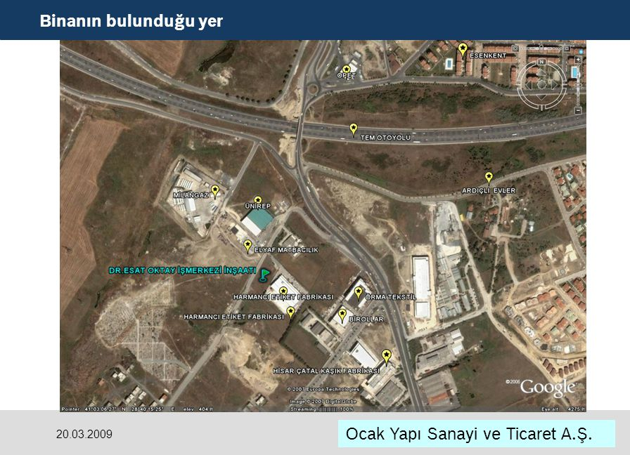 20.03.2009 Ocak Yapı Sanayi ve Ticaret A.Ş. Binanın bulunduğu yer