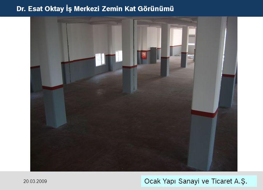 Dr. Esat Oktay İş Merkezi Zemin Kat Görünümü Ocak Yapı Sanayi ve Ticaret A.Ş. 20.03.2009