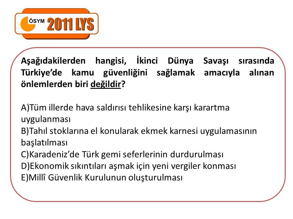 Aşağıdakilerden hangisi, İkinci Dünya Savaşı sırasında Türkiye'de kamu güvenliğini sağlamak amacıyla alınan önlemlerden biri değildir? A)Tüm illerde h
