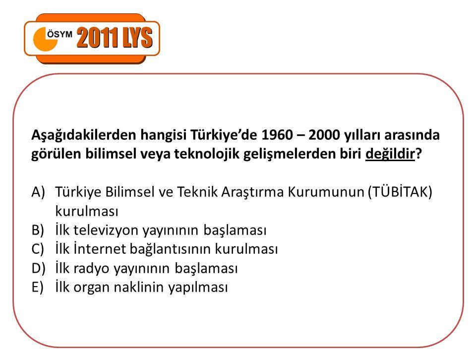 Aşağıdakilerden hangisi Türkiye'de 1960 – 2000 yılları arasında görülen bilimsel veya teknolojik gelişmelerden biri değildir? A)Türkiye Bilimsel ve Te