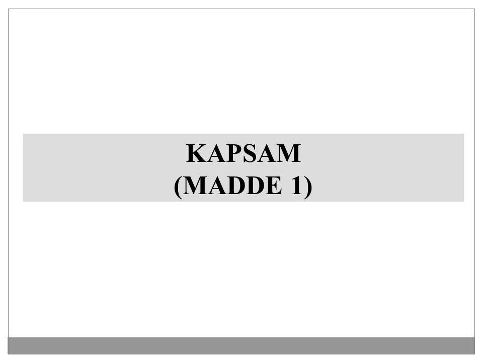 KAPSAM (MADDE 1)