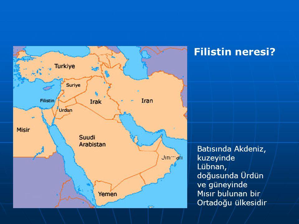 Filistin neresi? Batısında Akdeniz, kuzeyinde Lübnan, doğusunda Ürdün ve güneyinde Mısır bulunan bir Ortadoğu ülkesidir