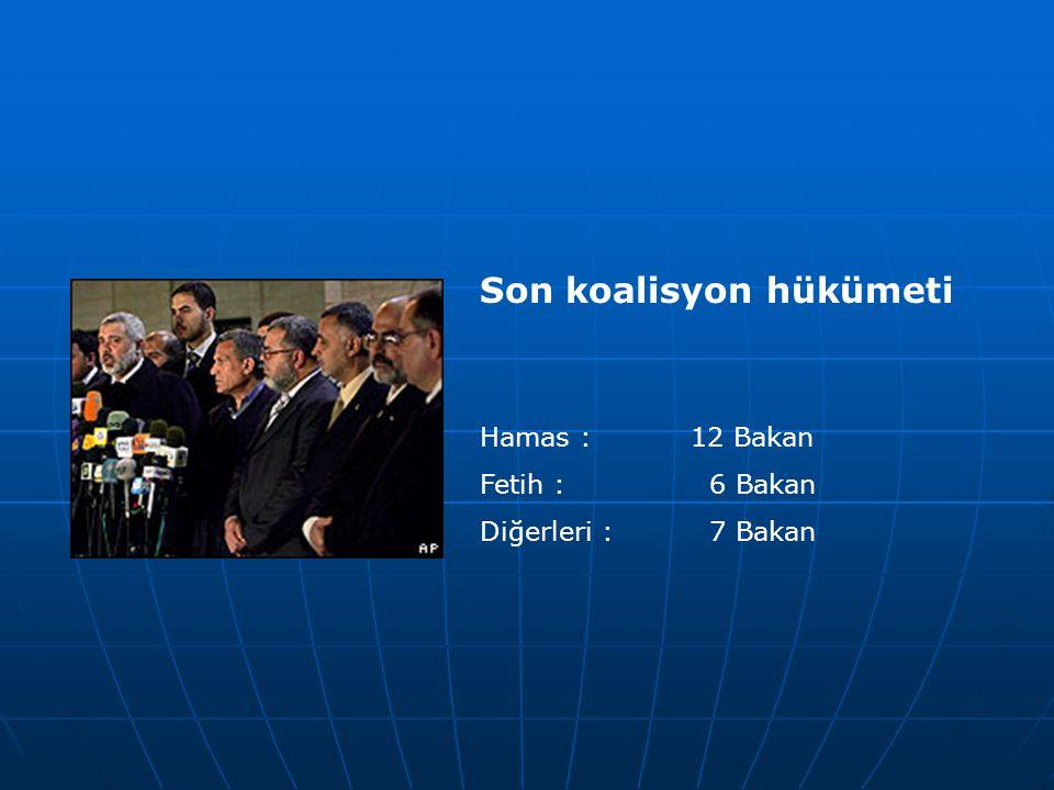 Son koalisyon hükümeti Hamas :12 Bakan Fetih : 6 Bakan Diğerleri : 7 Bakan