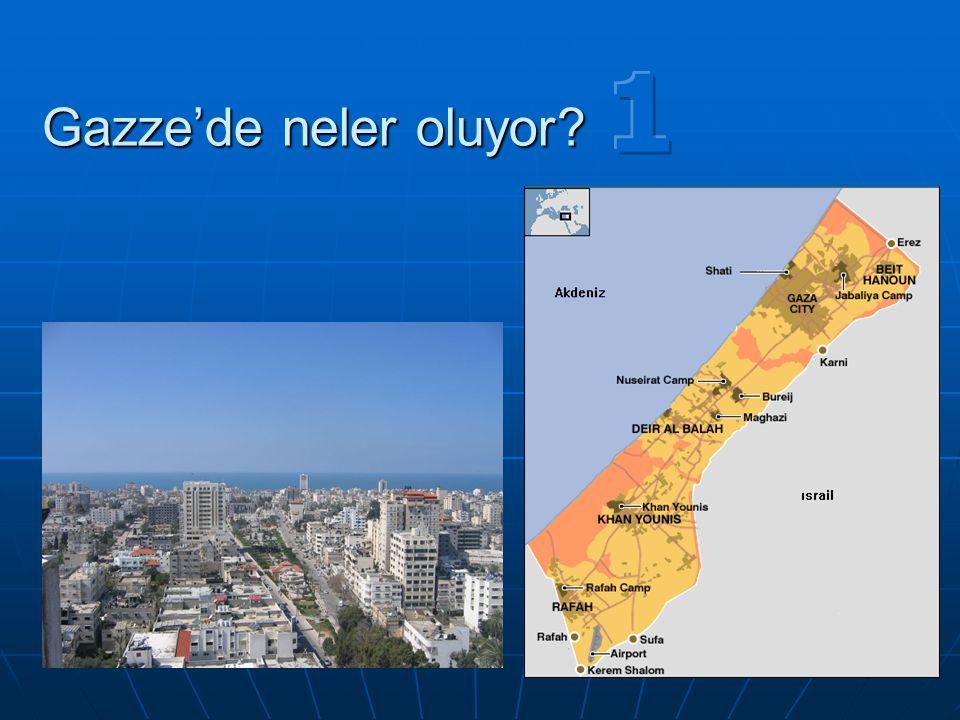 Gazze'de neler oluyor?