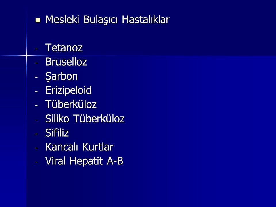  Mesleki Bulaşıcı Hastalıklar - Tetanoz - Bruselloz - Şarbon - Erizipeloid - Tüberküloz - Siliko Tüberküloz - Sifiliz - Kancalı Kurtlar - Viral Hepat