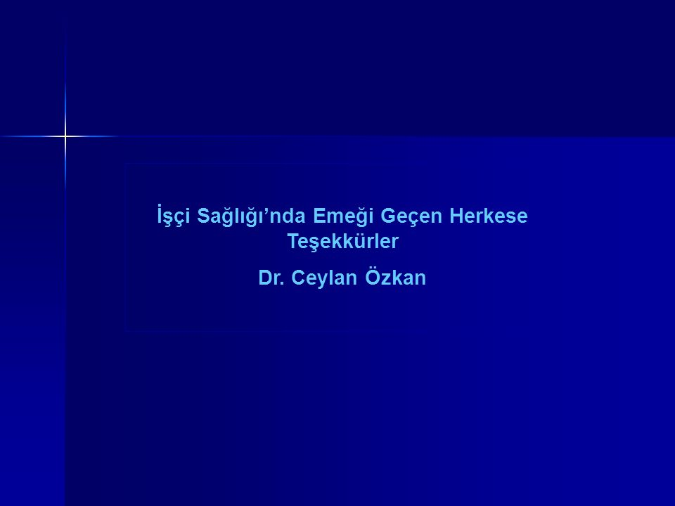 İşçi Sağlığı'nda Emeği Geçen Herkese Teşekkürler Dr. Ceylan Özkan
