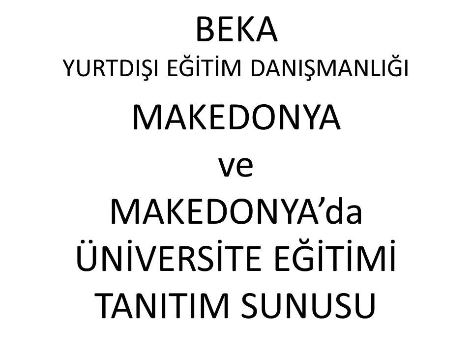 MAKEDONYA'da ÜNİVERSİTE EĞİTİMİ MÜZİK SANATI FAKÜLTESİ (4 YIL) ELEKTROTEKNİK FAKÜLTESİ (4 YIL) FİLOLOJİ FAKÜLTESİ (4 YIL) - Makedon Dili ve Edebiyatı - İngilizce Dili ve Edebiyatı.