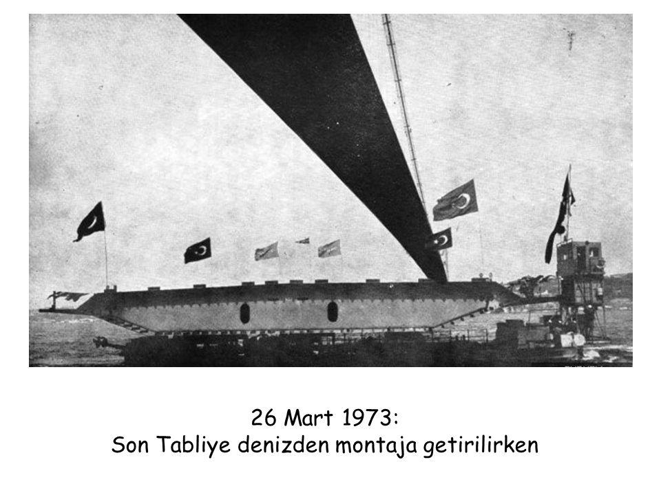 26 Mart 1973: Son Tabliye denizden montaja getirilirken