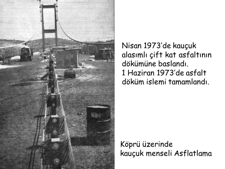 Nisan 1973'de kauçuk alasımlı çift kat asfaltının dökümüne baslandı. 1 Haziran 1973'de asfalt döküm islemi tamamlandı. Köprü üzerinde kauçuk menseli A