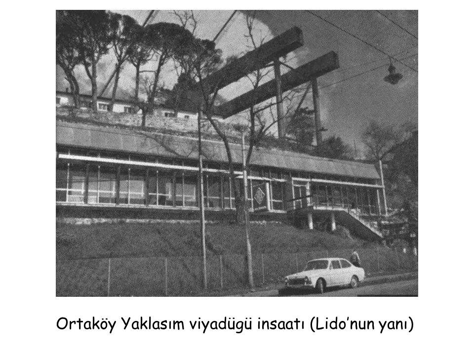 Ortaköy Yaklasım viyadügü insaatı (Lido'nun yanı)