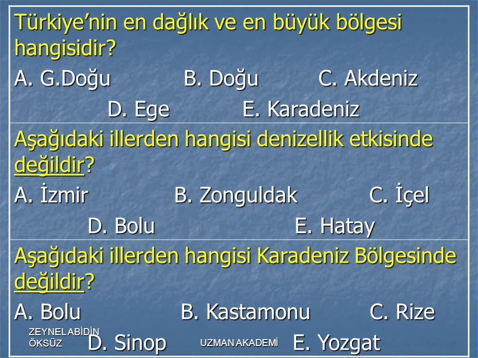 ZEYNEL ABİDİN ÖKSÜZUZMAN AKADEMİ Türkiye'nin en dağlık ve en büyük bölgesi hangisidir.