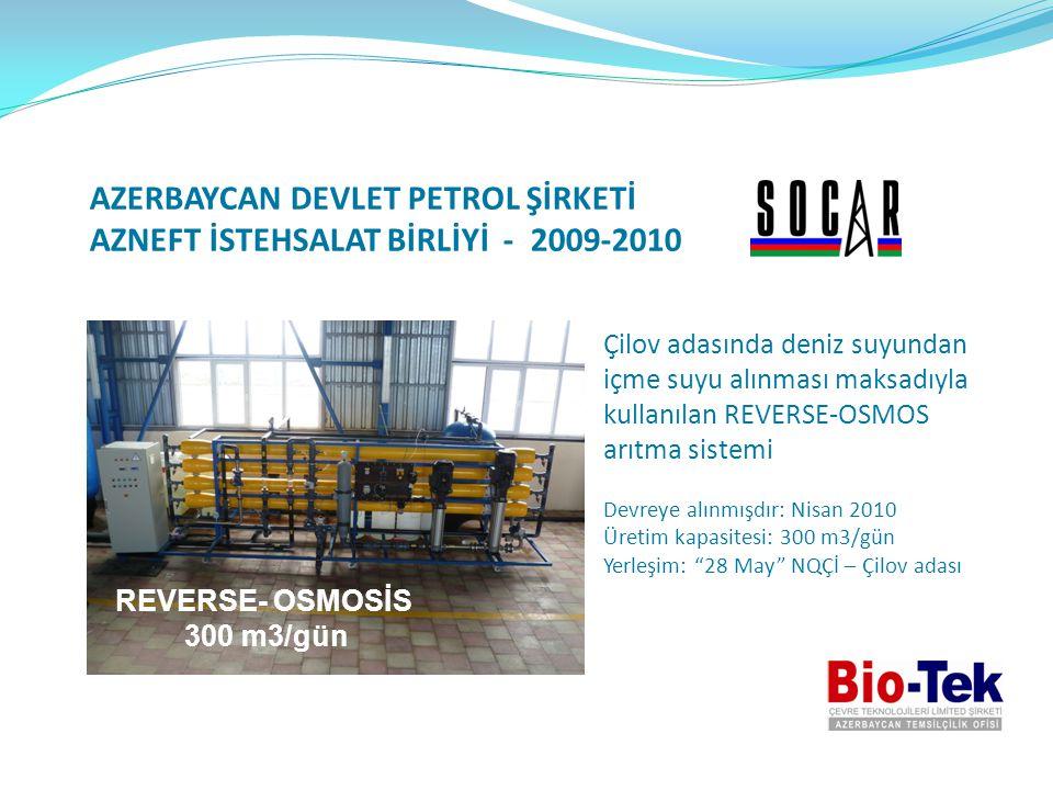 AZERBAYCAN DEVLET PETROL ŞİRKETİ AZNEFT İSTEHSALAT BİRLİYİ - 2009-2010 Çilov adasında deniz suyundan içme suyu alınması maksadıyla kullanılan REVERSE-