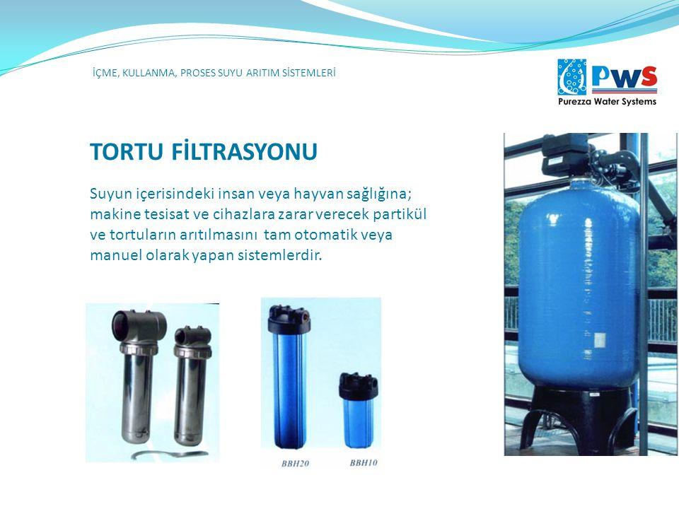 TORTU FİLTRASYONU Suyun içerisindeki insan veya hayvan sağlığına; makine tesisat ve cihazlara zarar verecek partikül ve tortuların arıtılmasını tam ot