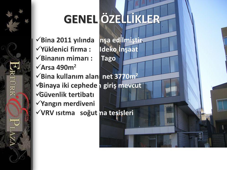 GENEL ÖZELLİKLER GENEL ÖZELLİKLER  Bina 2011 yılında inşa edilmiştir.