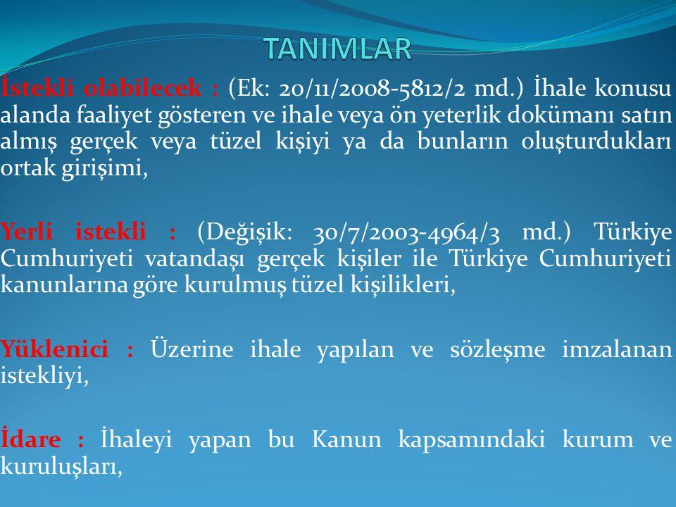 İstekli olabilecek : (Ek: 20/11/2008-5812/2 md.) İhale konusu alanda faaliyet gösteren ve ihale veya ön yeterlik dokümanı satın almış gerçek veya tüze