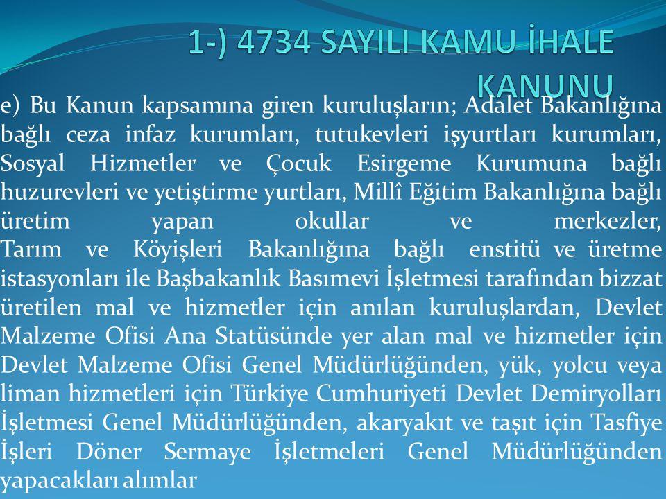 (D) BENDİNDE YER ALAN PARASAL SINIR KAPSAMINDA YAPILAN ALIMLAR  Büyükşehir belediyesi sınırları dahilinde bulunan idarelerin 43.228,00 TL, diğer idarelerin 14.403,00 Türk Lirasını aşmayan ihtiyaçları ile temsil ağırlama faaliyetleri kapsamında yapılacak konaklama, seyahat ve iaşeye ilişkin alımlar.