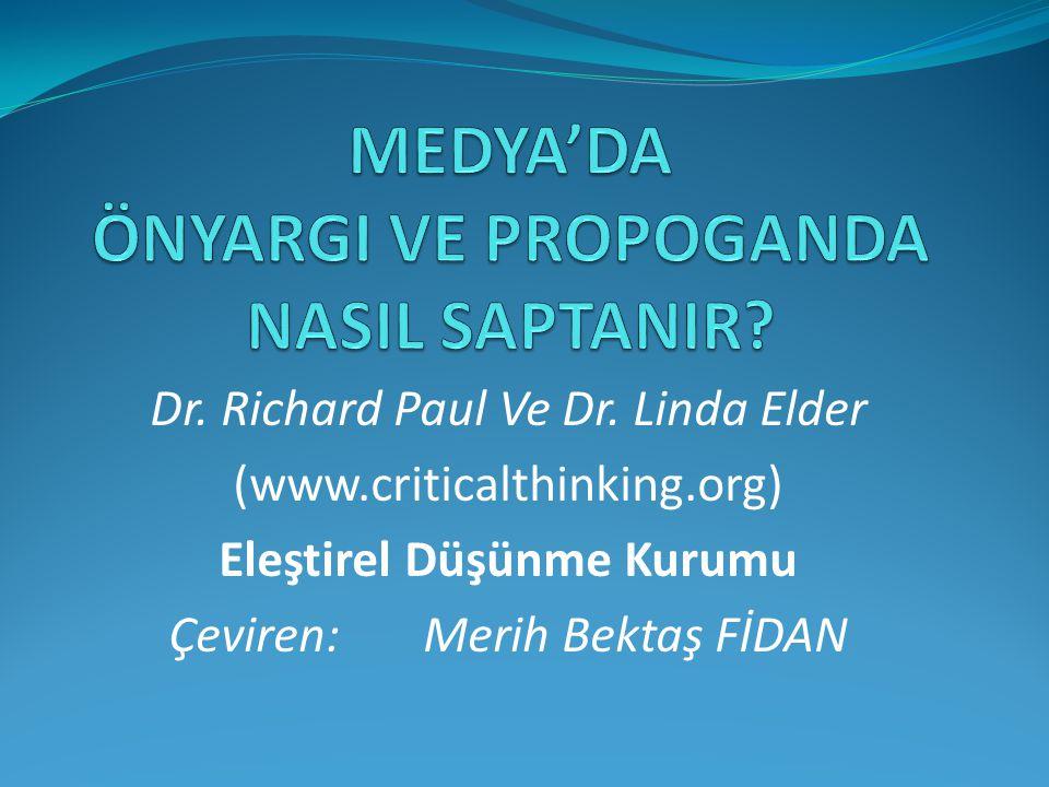 Dr. Richard Paul Ve Dr. Linda Elder (www.criticalthinking.org) Eleştirel Düşünme Kurumu Çeviren: Merih Bektaş FİDAN