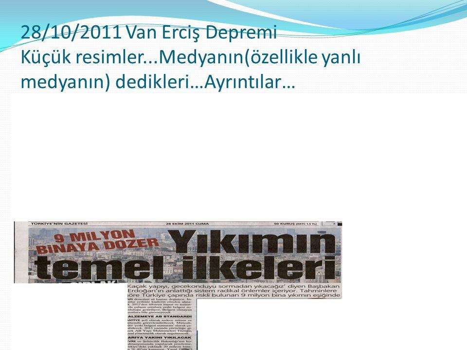 28/10/2011 Van Erciş Depremi Küçük resimler...Medyanın(özellikle yanlı medyanın) dedikleri…Ayrıntılar…