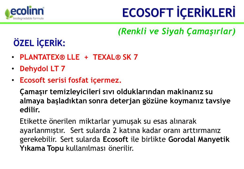 ECOSOFT İÇERİKLERİ ECOSOFT İÇERİKLERİ (Renkli ve Siyah Çamaşırlar) • PLANTATEX® LLE + TEXAL® SK 7 • Dehydol LT 7 • Ecosoft serisi fosfat içermez.